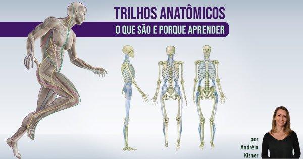 trilhos anatomicos 600 o q sao e pq aprender Instituo Actiuni Andréia Kisner